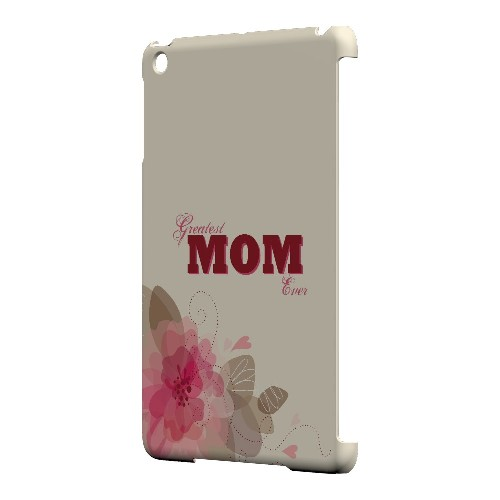 Greatest Mom Ever - Geeks Designer Line Mom Series Hard Case for Apple iPad Mini