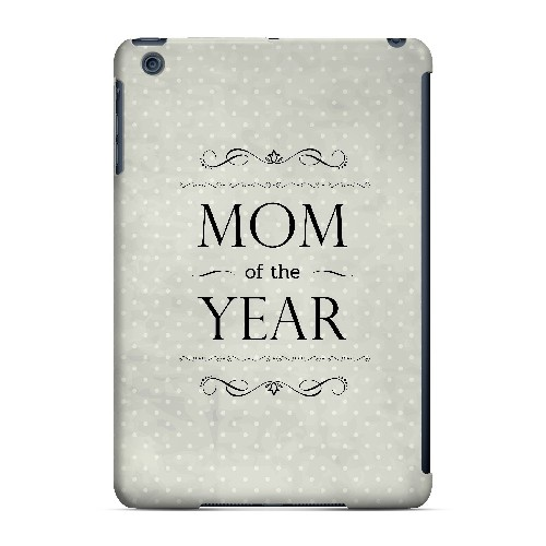 Mom of the Year - Geeks Designer Line Mom Series Hard Case for Apple iPad Mini