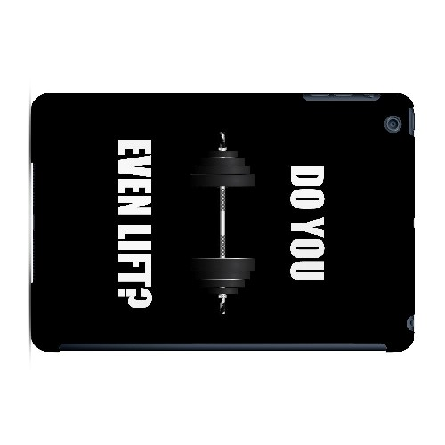 Do You Even Lift - Geeks Designer Line Humor Series Hard Case for Apple iPad Mini