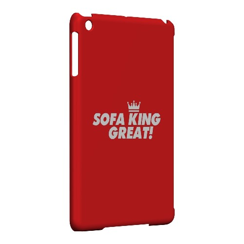 Sofa King Great - Geeks Designer Line Humor Series Hard Case for Apple iPad Mini
