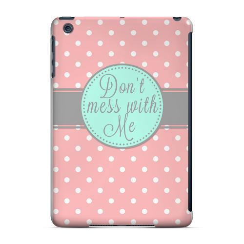 Geeks Designer Line (GDL) Slim Hard Case for Apple iPad Mini - Don't Mess With Me