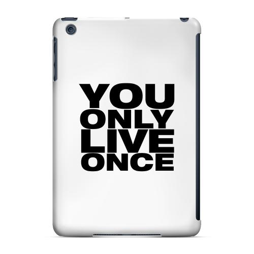Geeks Designer Line (GDL) Slim Hard Case for Apple iPad Mini - You Only Live Once