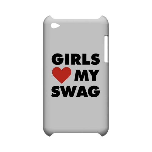 Girls Love My Swag - Geeks Designer Line Swag Series Hard Case for Apple iPod Touch 4