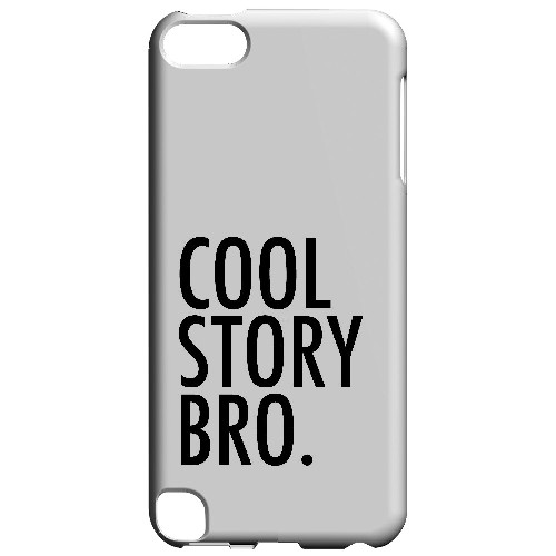 Cool Story Bro - Geeks Designer Line Humor Series Hard Case for Apple iPod Touch 5