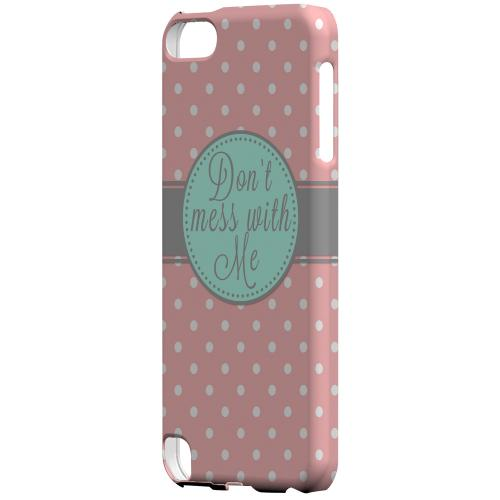 Geeks Designer Line (GDL) Slim Hard Case for Apple iPod Touch 5 - Don't Mess With Me
