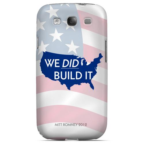 Geeks Designer Line (GDL) 2012 Election Series Samsung Galaxy S3 Matte Hard Back Cover - We Did Build It