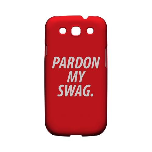 Pardon My Swag - Geeks Designer Line Swag Series Matte Case for Samsung Galaxy S3