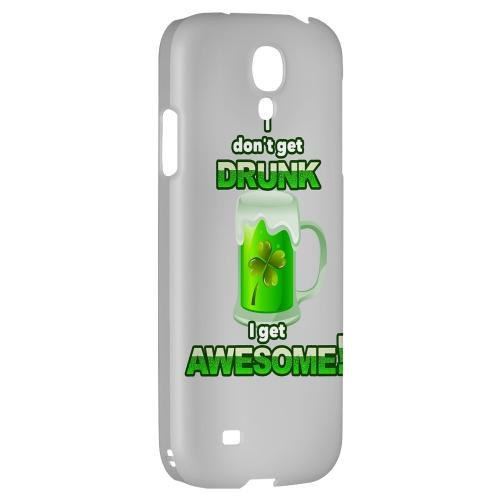 I Get Awesome - Geeks Designer Line Holiday Series Hard Back Case for Samsung Galaxy S4