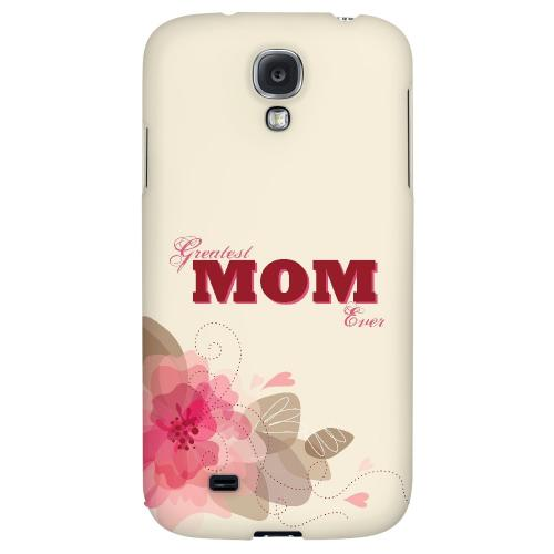 Greatest Mom Ever - Geeks Designer Line Mom Series Hard Back Case for Samsung Galaxy S4