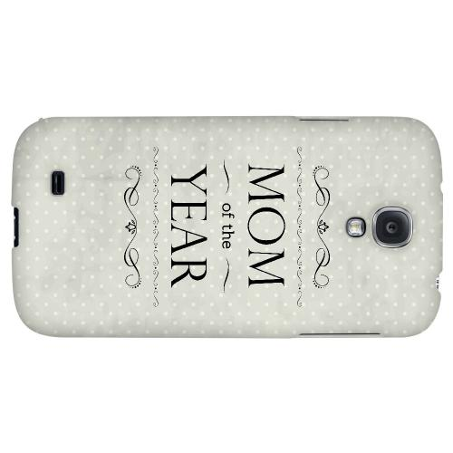Mom of the Year - Geeks Designer Line Mom Series Hard Back Case for Samsung Galaxy S4