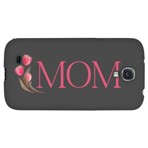 Tulips Mom - Geeks Designer Line Mom Series Hard Back Case for Samsung Galaxy S4