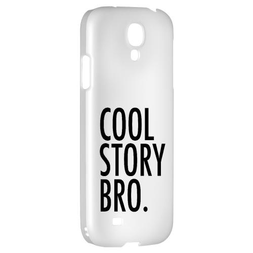 Cool Story Bro - Geeks Designer Line Humor Series Hard Back Case for Samsung Galaxy S4