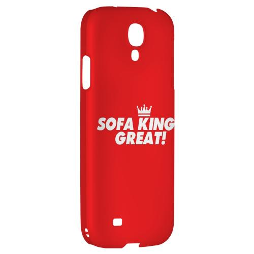 Sofa King Great - Geeks Designer Line Humor Series Hard Back Case for Samsung Galaxy S4