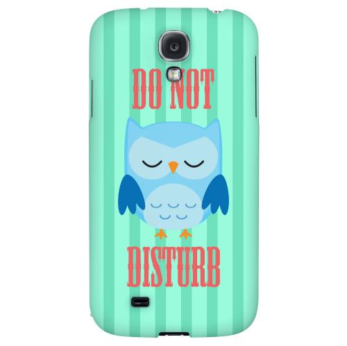 Do Not Disturb - Geeks Designer Line Owl Series Hard Back Case for Samsung Galaxy S4