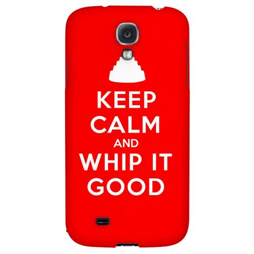 Red Whip It Good - Geeks Designer Line Keep Calm Series Hard Back Case for Samsung Galaxy S4