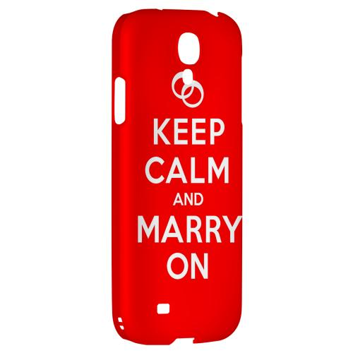 Red Marry On - Geeks Designer Line Keep Calm Series Hard Back Case for Samsung Galaxy S4