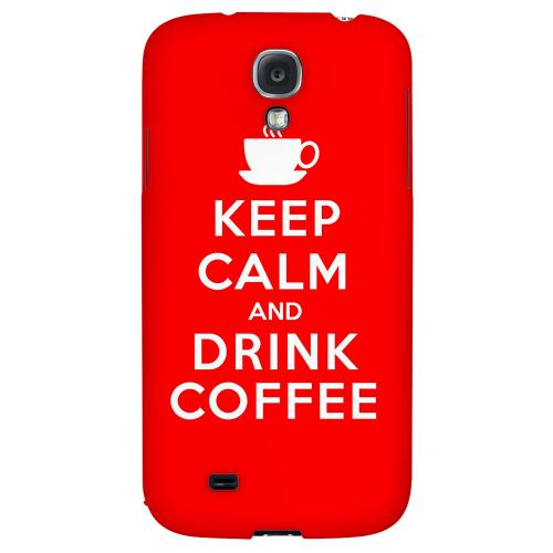 Red Drink Coffee - Geeks Designer Line Keep Calm Series Hard Back Case for Samsung Galaxy S4
