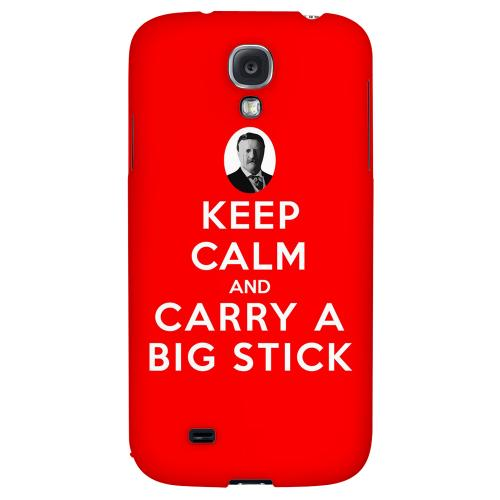 Red Carry A Big Stick - Geeks Designer Line Keep Calm Series Hard Back Case for Samsung Galaxy S4