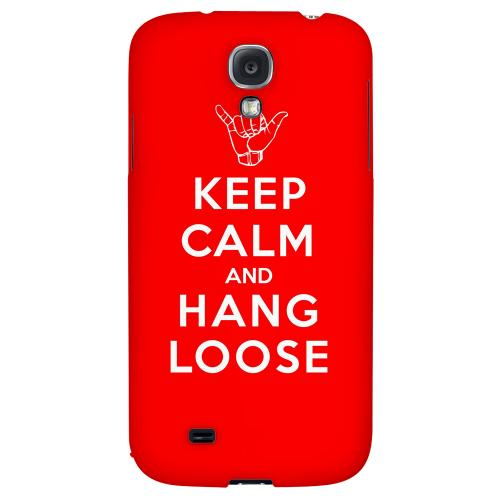 Red Hang Loose - Geeks Designer Line Keep Calm Series Hard Back Case for Samsung Galaxy S4