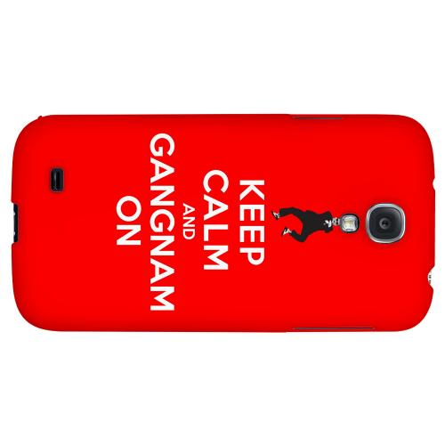 Red Gangnam On - Geeks Designer Line Keep Calm Series Hard Back Case for Samsung Galaxy S4