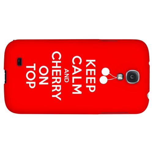 Red Cherry On Top - Geeks Designer Line Keep Calm Series Hard Back Case for Samsung Galaxy S4