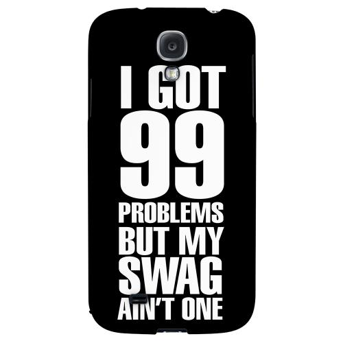 99 Problems on Black - Geeks Designer Line Swag Series Hard Back Case for Samsung Galaxy S4