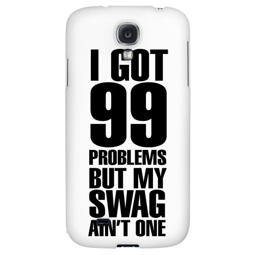 99 Problems on White - Geeks Designer Line Swag Series Hard Back Case for Samsung Galaxy S4