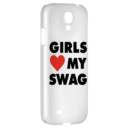 Girls Love My Swag - Geeks Designer Line Swag Series Hard Back Case for Samsung Galaxy S4