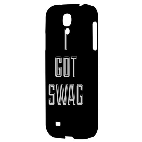 I Got Swag - Geeks Designer Line Swag Series Hard Back Case for Samsung Galaxy S4