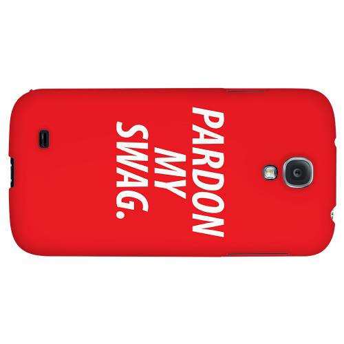 Pardon My Swag - Geeks Designer Line Swag Series Hard Back Case for Samsung Galaxy S4