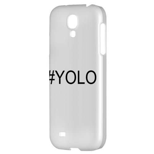 #YOLO - Geeks Designer Line YOLO Series Hard Back Case for Samsung Galaxy S4