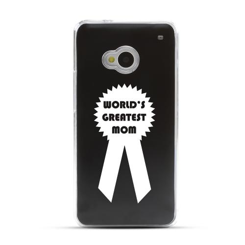 Greatest Mom - Geeks Designer Line Laser Series Black Aluminum Back on Clear Hard Case for HTC One