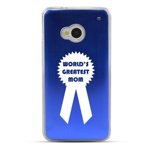 Greatest Mom - Geeks Designer Line Laser Series Blue Aluminum Back on Clear Hard Case for HTC One
