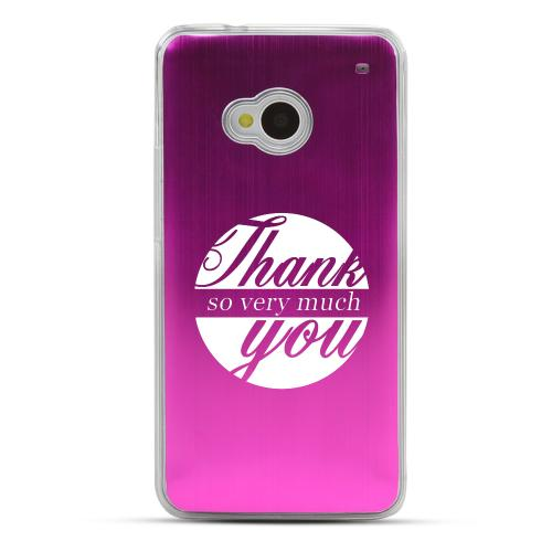 Thank You So Very Much - Geeks Designer Line Laser Series Hot Pink Aluminum Back on Clear Hard Case for HTC One