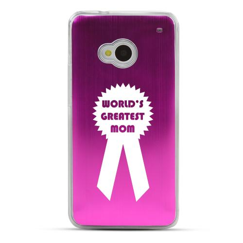 Greatest Mom - Geeks Designer Line Laser Series Hot Pink Aluminum Back on Clear Hard Case for HTC One