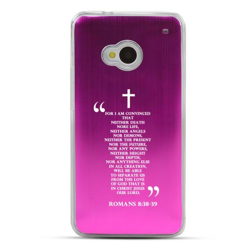 Romans 8:38-39 - Geeks Designer Line Laser Series Hot Pink Aluminum Back on Clear Hard Case for HTC One