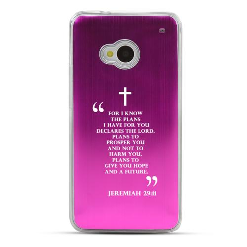 Jeremiah 29:11 - Geeks Designer Line Laser Series Hot Pink Aluminum Back on Clear Hard Case for HTC One