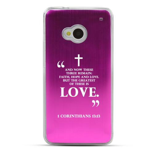 1 Corinthians 13:13 - Geeks Designer Line Laser Series Hot Pink Aluminum Back on Clear Hard Case for HTC One