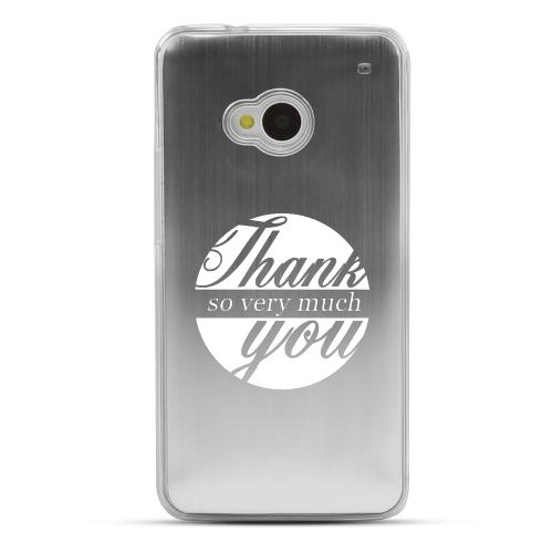 Thank You So Very Much - Geeks Designer Line Laser Series Silver Aluminum Back on Clear Hard Case for HTC One