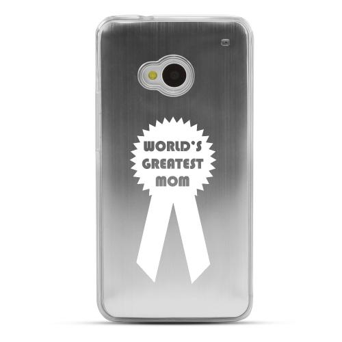 Greatest Mom - Geeks Designer Line Laser Series Silver Aluminum Back on Clear Hard Case for HTC One