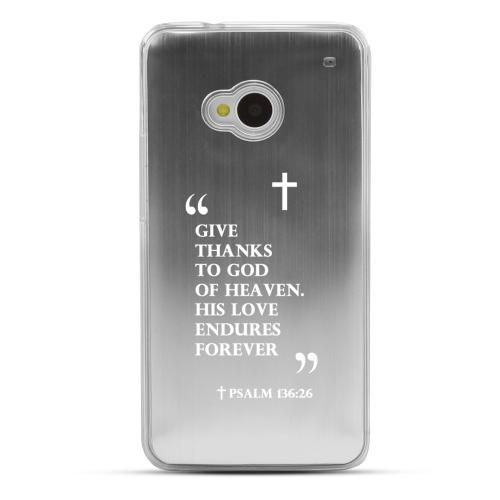 Psalm 136:26 - Geeks Designer Line Laser Series Silver Aluminum Back on Clear Hard Case for HTC One