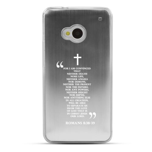 Romans 8:38-39 - Geeks Designer Line Laser Series Silver Aluminum Back on Clear Hard Case for HTC One