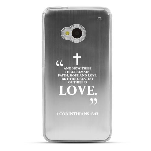 1 Corinthians 13:13 - Geeks Designer Line Laser Series Silver Aluminum Back on Clear Hard Case for HTC One