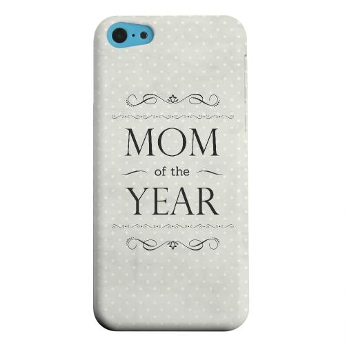 Geeks Designer Line (GDL) Apple iPhone 5C Matte Hard Back Cover - Mom of the Year