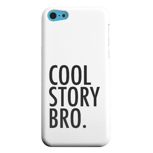 Geeks Designer Line (GDL) Apple iPhone 5C Matte Hard Back Cover - Cool Story Bro