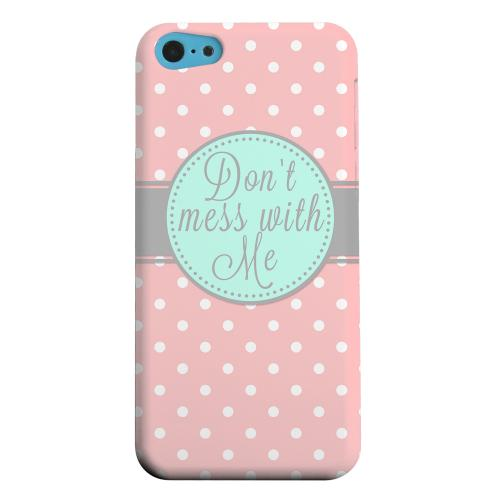 Geeks Designer Line (GDL) Apple iPhone 5C Matte Hard Back Cover - Don't Mess With Me
