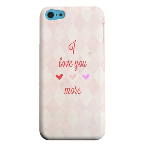 Geeks Designer Line (GDL) Apple iPhone 5C Matte Hard Back Cover - I Love You More