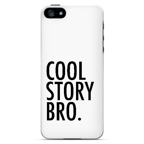 Cool Story Bro - Geeks Designer Line Humor Series Hard Case for Apple iPhone 5/5S