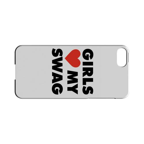 Girls Love My Swag - Geeks Designer Line Swag Series Hard Case for Apple iPhone 5/5S