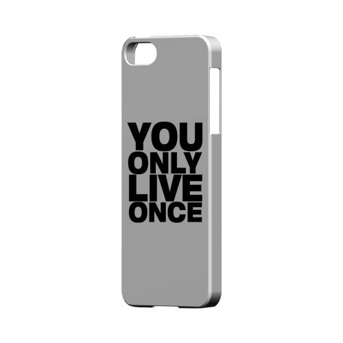 You Only Live Once - Geeks Designer Line YOLO Series Hard Case for Apple iPhone 5/5S